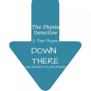 The Physio Detective and The Physio Down There Podcast