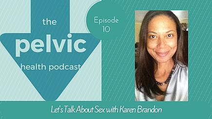 Karen Brandon Talks Sexual Health On The Pelvic Health Podcast